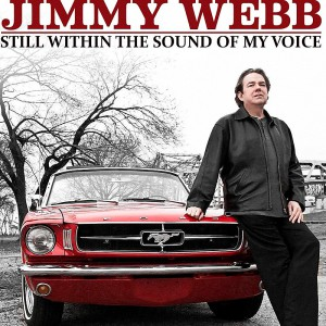 Jimmy Webb has recorded three albums since 2005 with last year's Still Within the Sound of My Voice being his most recent.